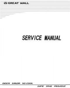Great Wall Deer /Sailor/So Cool/Safe/Sing/Pegasus(service manual) 2006.