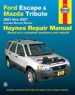 Ford Escape, Mazda Tribute (2001 - 2007 год выпуска). Haynes Repair Manual Руководство по ремонту.